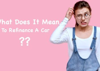 What Does It Mean To Refinance A Car